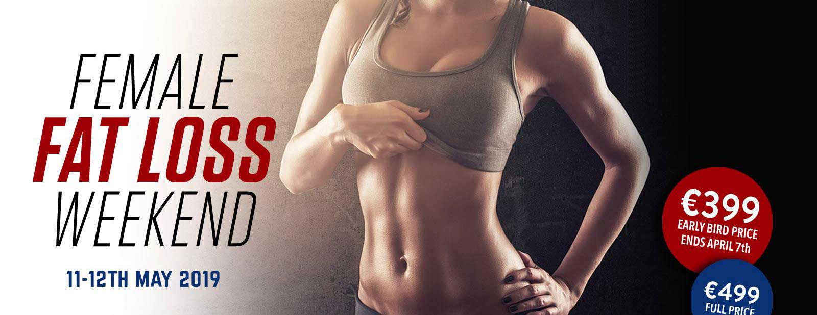 Female Fat Loss Weekend 11th – 12th May